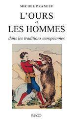 Michel Praneuf L'ours et les hommes dans les traditions européennes