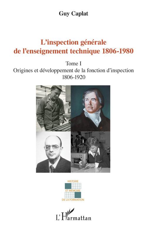 Guy Caplat L'inspection générale de l'enseignement technique (1806-1980)