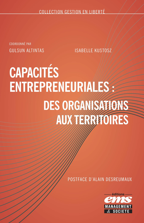 Gulsun Altintas Capacités entrepreneuriales : des organisations aux territoires