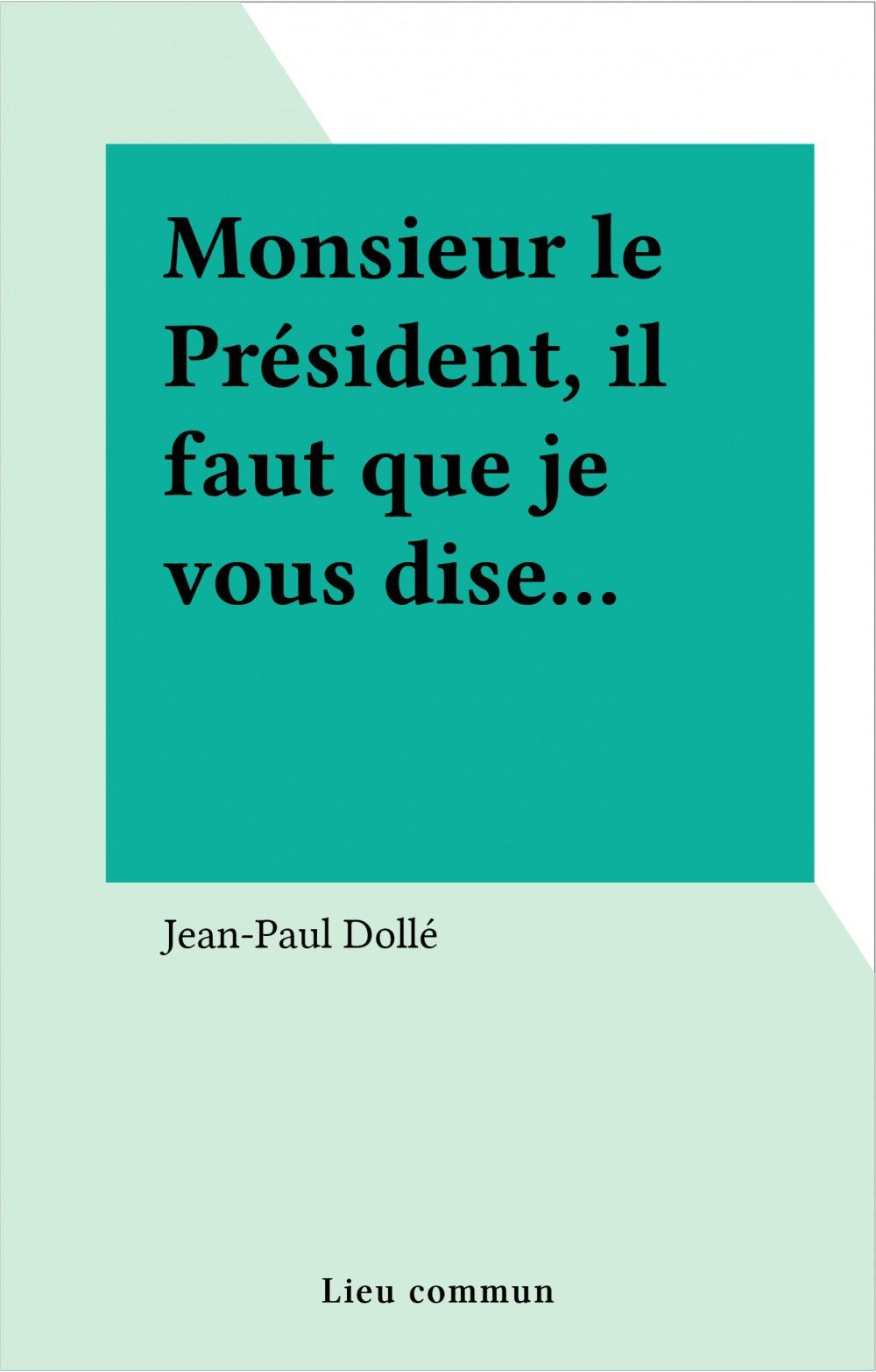 Monsieur le Président, il faut que je vous dise...