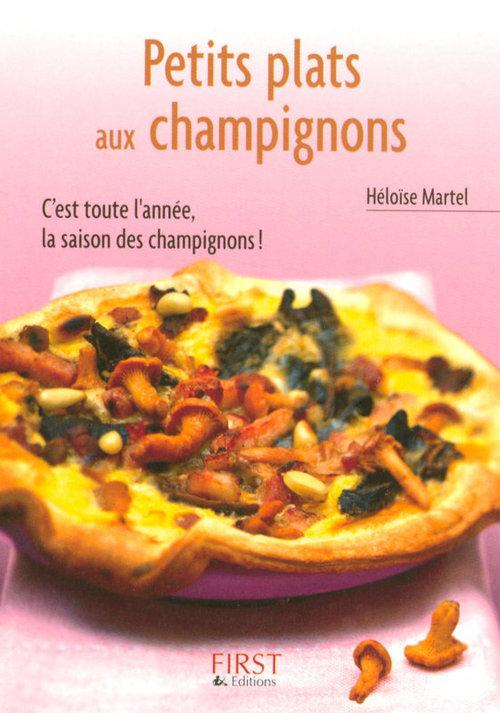 Héloïse MARTEL Petit livre de - Petits plats aux champignons