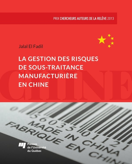 Jalal El Fadil La gestion des risques de sous-traitance manufacturière en Chine
