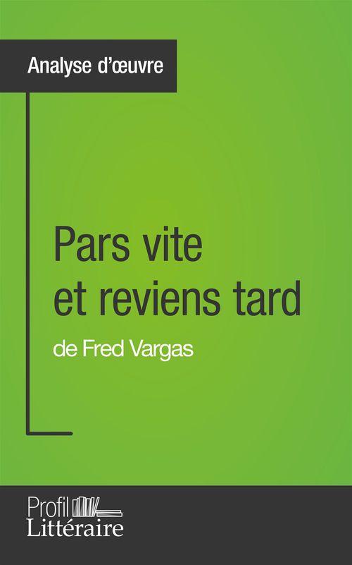 Clémentine V. Baron Pars vite et reviens tard de Fred Vargas (Analyse approfondie)