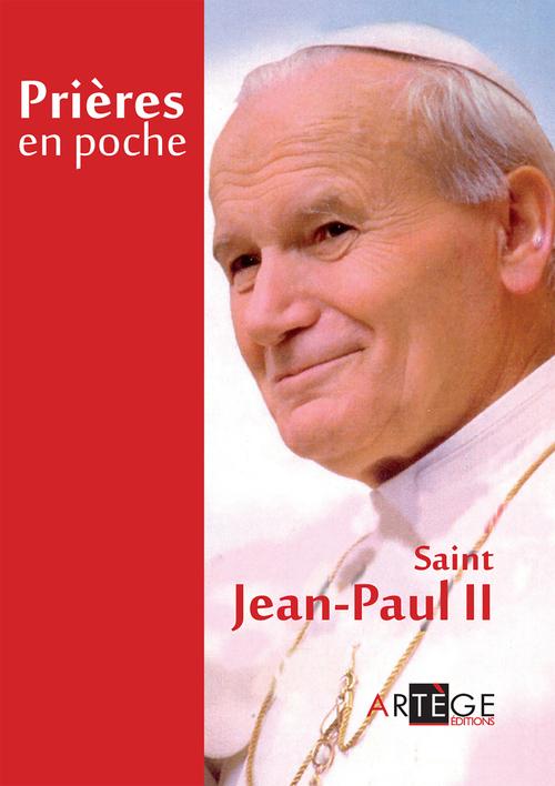 Saint Jean-Paul II Prières en poche - Saint Jean-Paul II