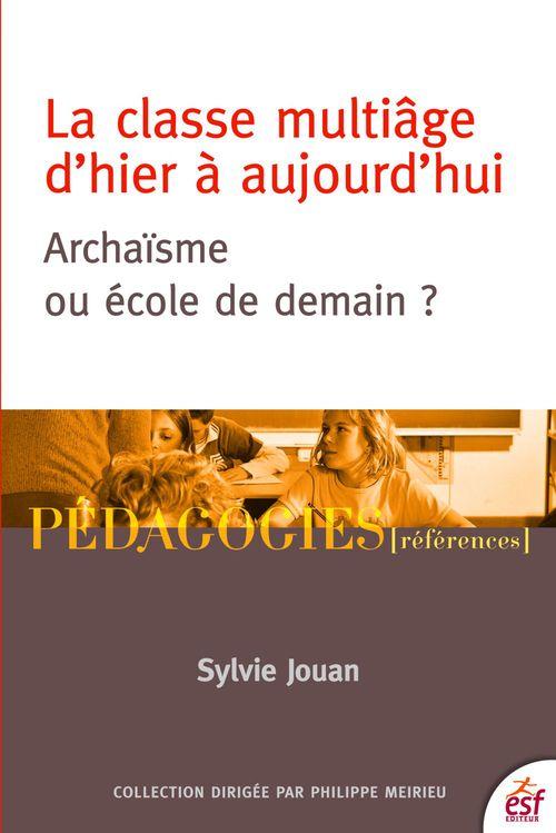 Sylvain JOUAN La classe multiâge d'hier à aujourd'hui