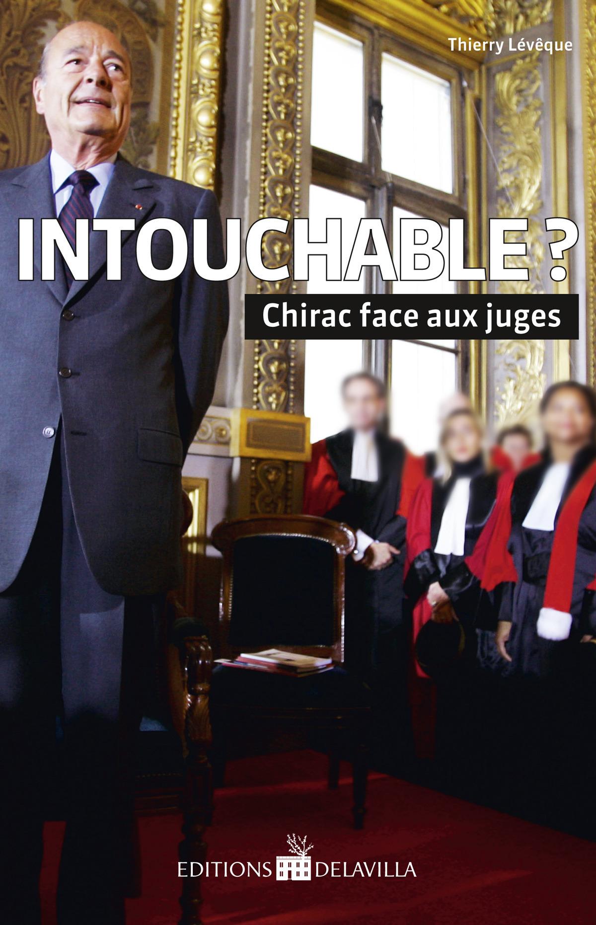 Thierry Leveque Intouchable ? Chirac face aux juges