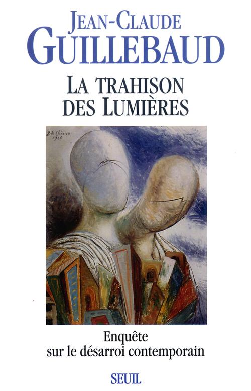 Jean-Claude Guillebaud Trahison des Lumières