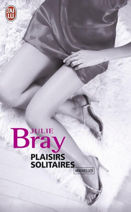 Julie Bray Plaisirs solitaires