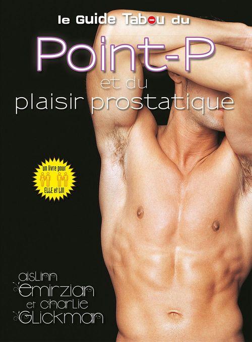 Charlie Glickman Le guide Tabou du point-p et du plaisir prostatique