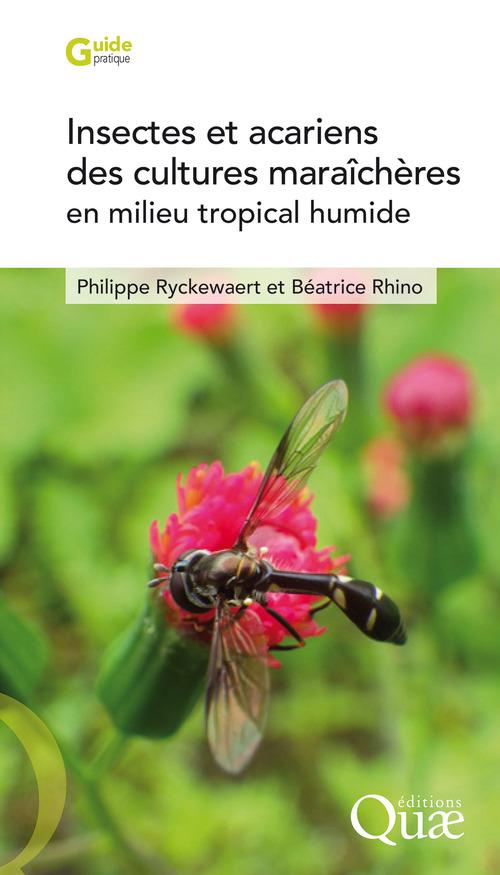 Philippe Ryckewaert Insectes et acariens des cultures maraîchères en milieu tropical humide