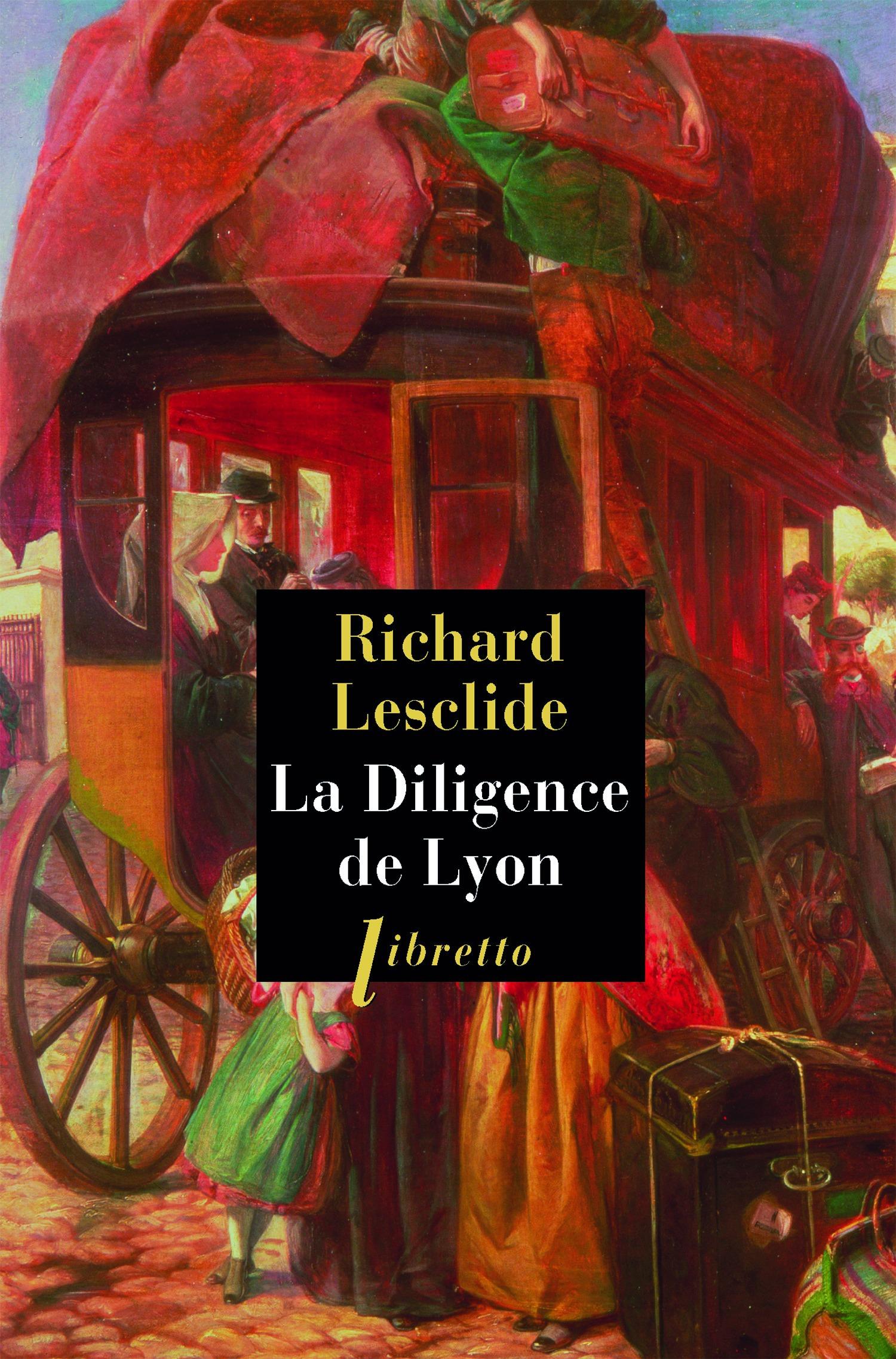 Richard Lesclide La Diligence de Lyon