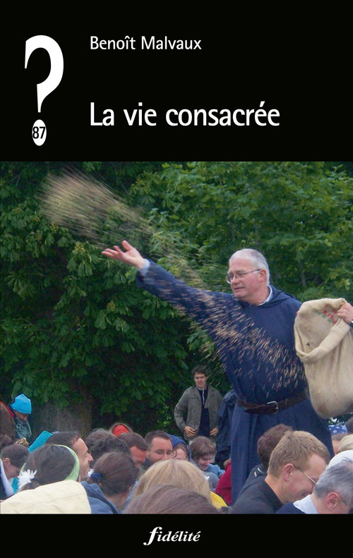 Benoît Malvaux La vie consacrée