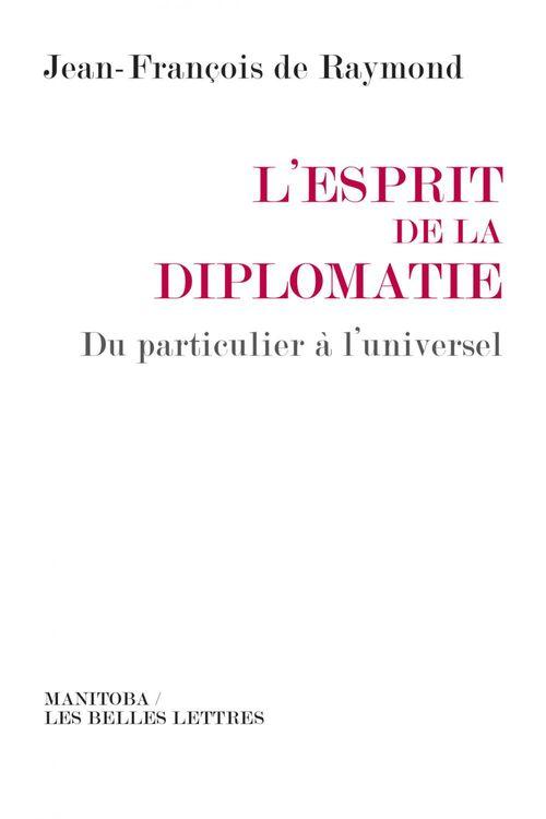 Jean-François de Raymond L'Esprit de la diplomatie