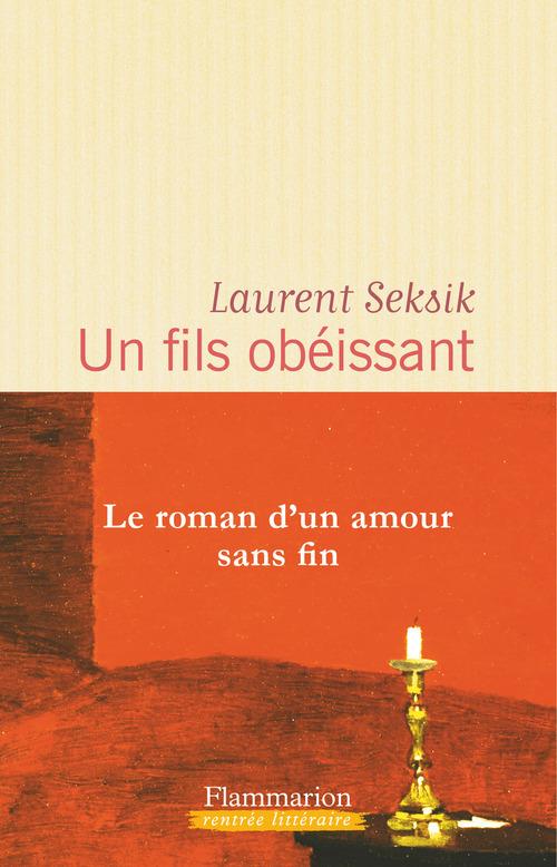 Laurent Seksik Un fils obéissant
