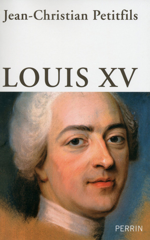 Jean-Christian PETITFILS Louis XV