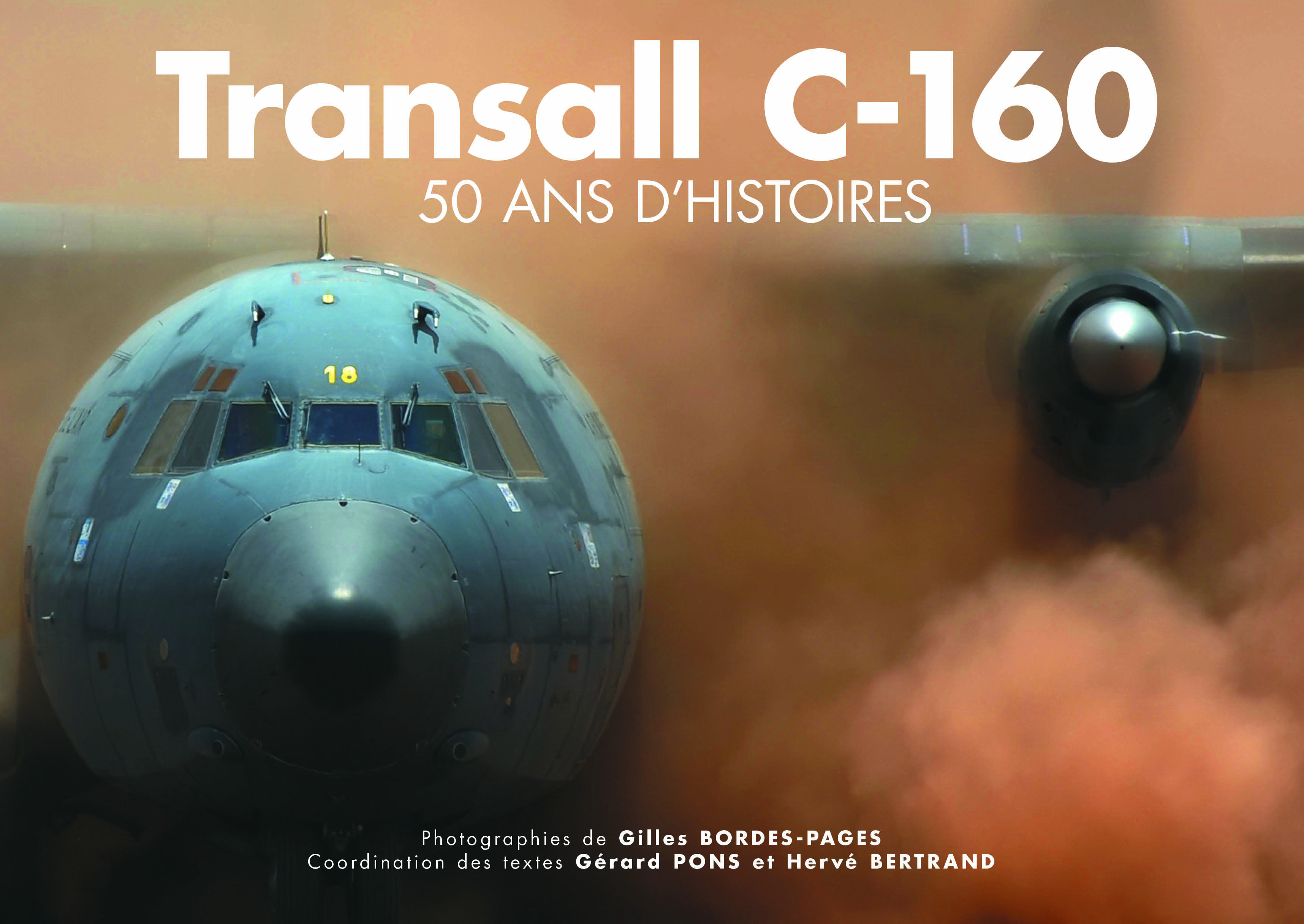 Gilles Bordes-Pages Transall C160 ; 50 ans d'histoires
