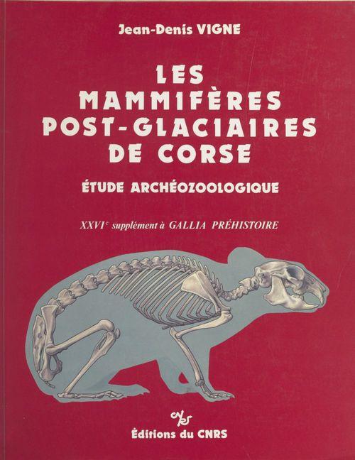 Les mammifères post-glacières de Corse : étude archéozoologique