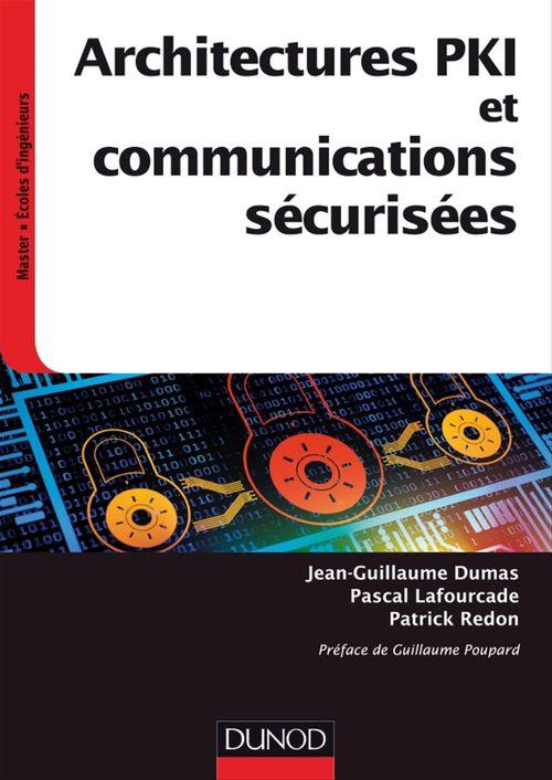 Jean-Guillaume Dumas Architectures PKI et communications sécurisées