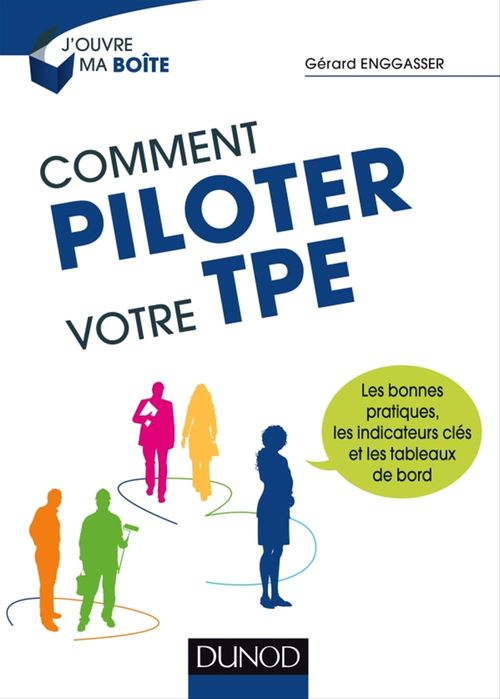 Gérard Enggasser Comment piloter votre TPE