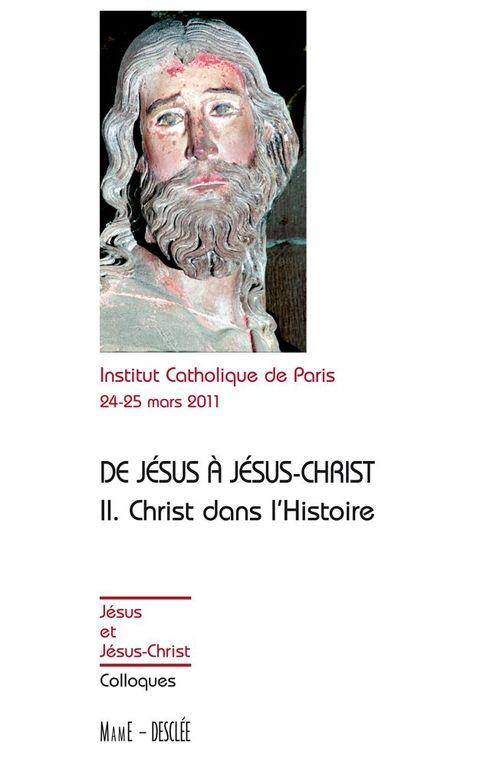 Institut Catholique de Paris : Actes de colloques Tome 2 - Christ dans l'Histoire