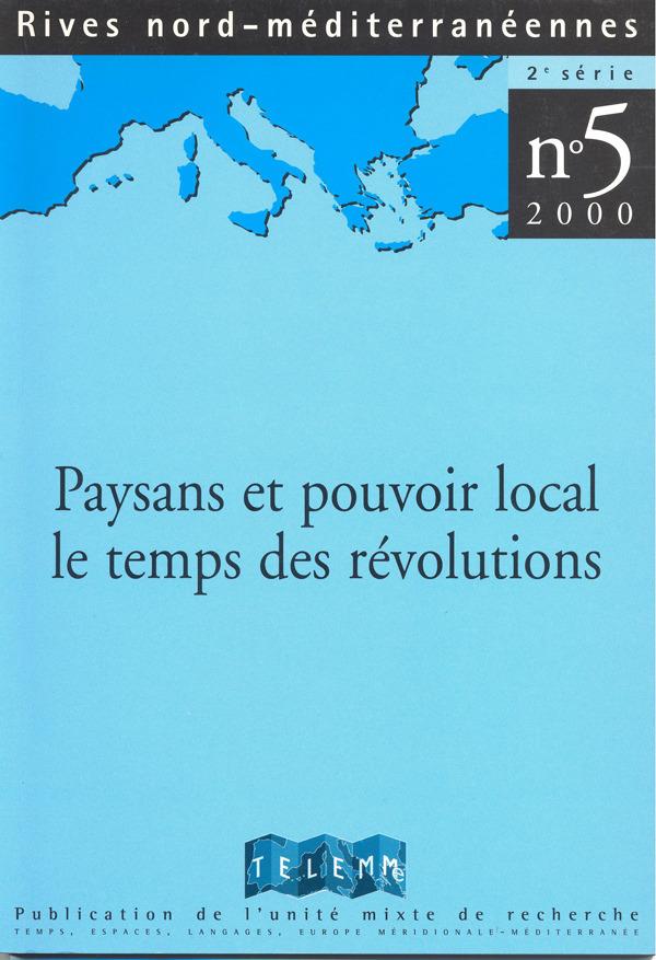 TELEMME - UMR 6570 5 | 2000 - Paysans et pouvoirs local, le temps des révolutions