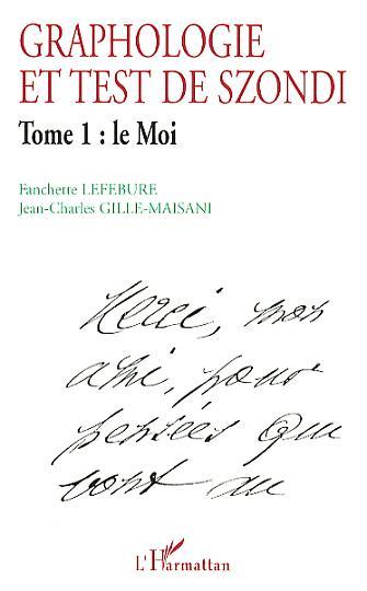 Fanchette Lefebure Graphologie et test de szondi t.1 : le moi