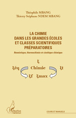 La chimie dans les grandes coles et classes scientifiques prparatoires ; atomistique, thermochimie et cintique chimique