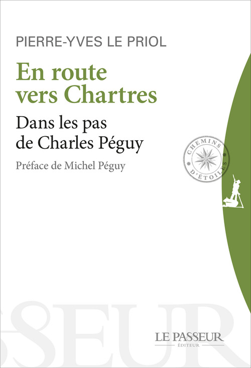Pierre-yves Le priol En route vers Chartres - Dans les pas de Charles Péguy
