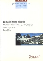 Les lacs de haute altitude ; mthode d'chantillonage ichtyologique, gestion piscicole