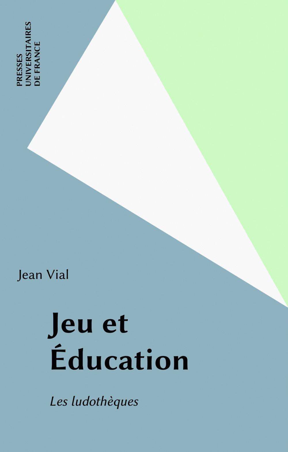 Jean Vial Jeu et Éducation