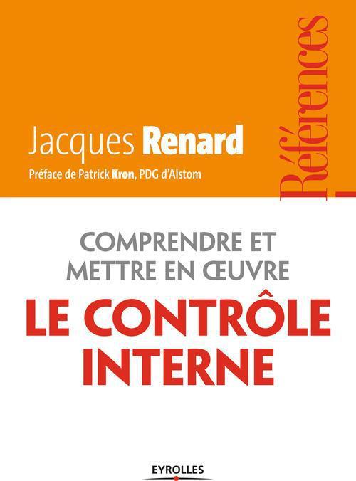 Jacques Renard Comprendre et mettre en oeuvre le contrôle interne