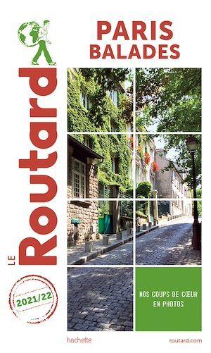 Guide du Routard ; Paris balades (édition 2021/2022)