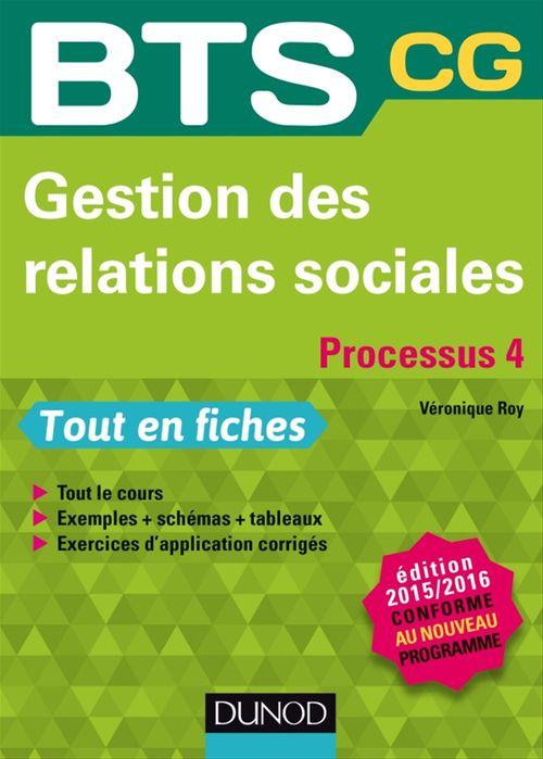 Véronique Roy Gestion des relations sociales 2015/2016 Processus 4 - BTS CG