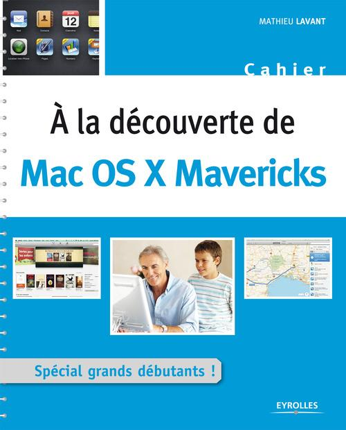 Mathieu Lavant A la découverte de Mac OS X Mavericks