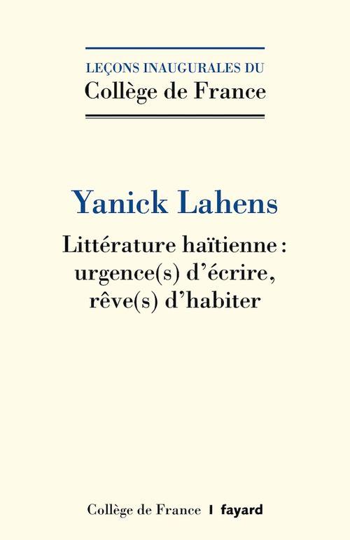 Littérature haïtienne : urgence(s) d'écrire, rêve()s d'habiter
