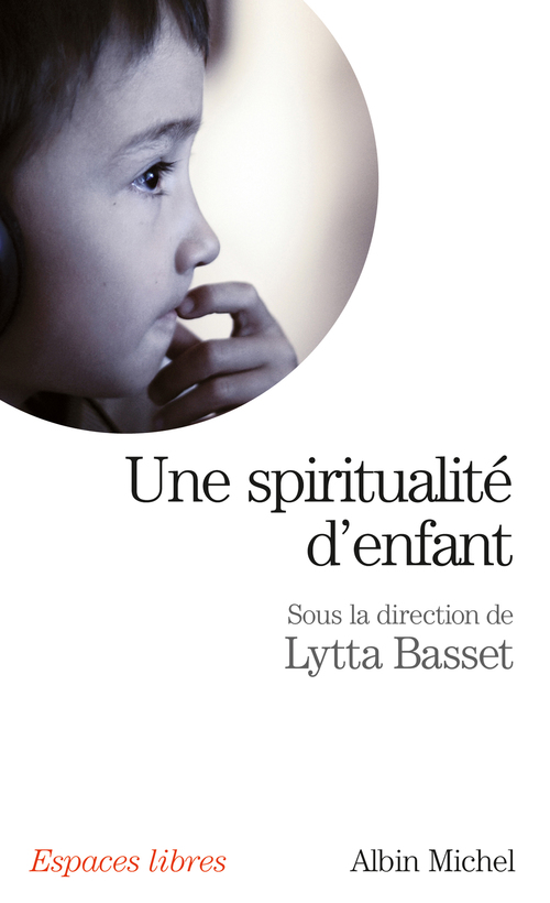Collectif Une spiritualité d'enfant