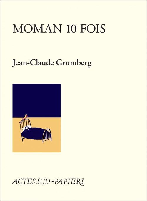 Jean-Claude Grumberg Maman 10 fois