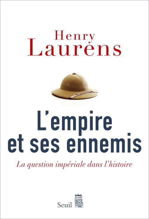 L'Empire et ses Ennemis. La question impériale dans l'histoire