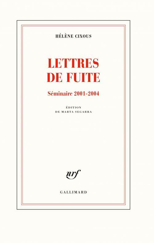 Lettres de fuite ; séminaires 2001-2004