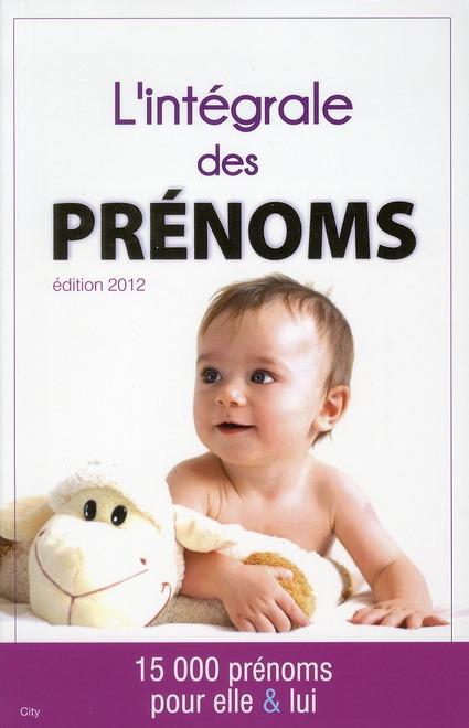 Collectif L'intégrale des prénoms (édition 2012)