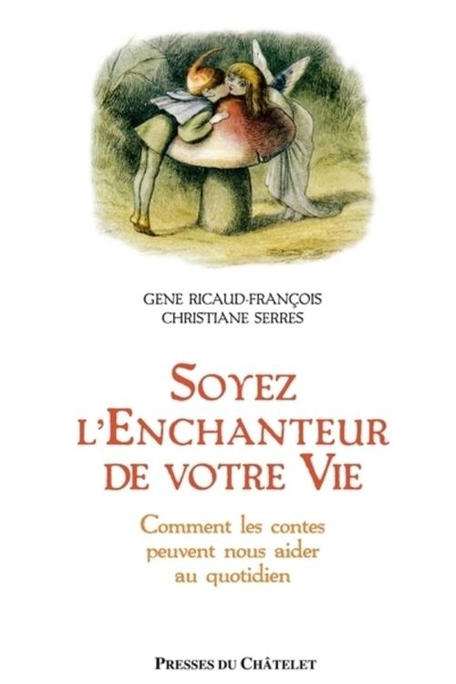 Gene Ricaud-François Soyez l'enchanteur de votre vie