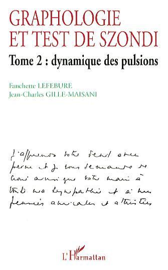 Fanchette Lefebure Graphologie et test de szondi t.2 : dynamique des pulsions