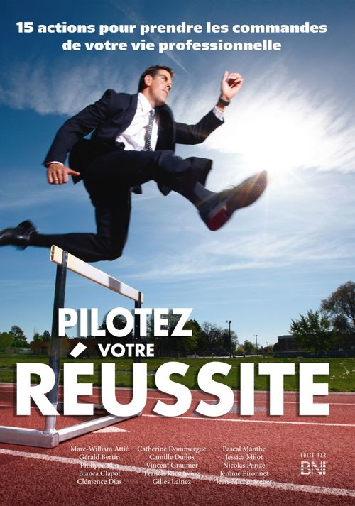 BNI-France PILOTEZ VOTRE RÉUSSITE