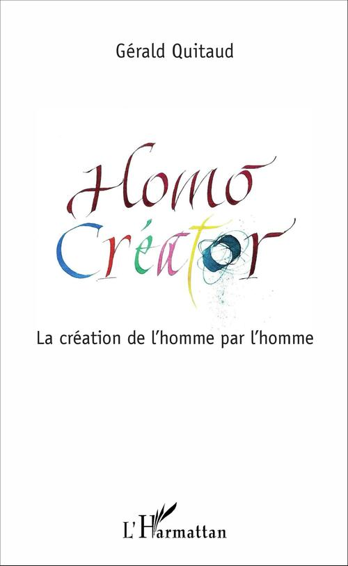 Gérald Quitaud Homo Créator