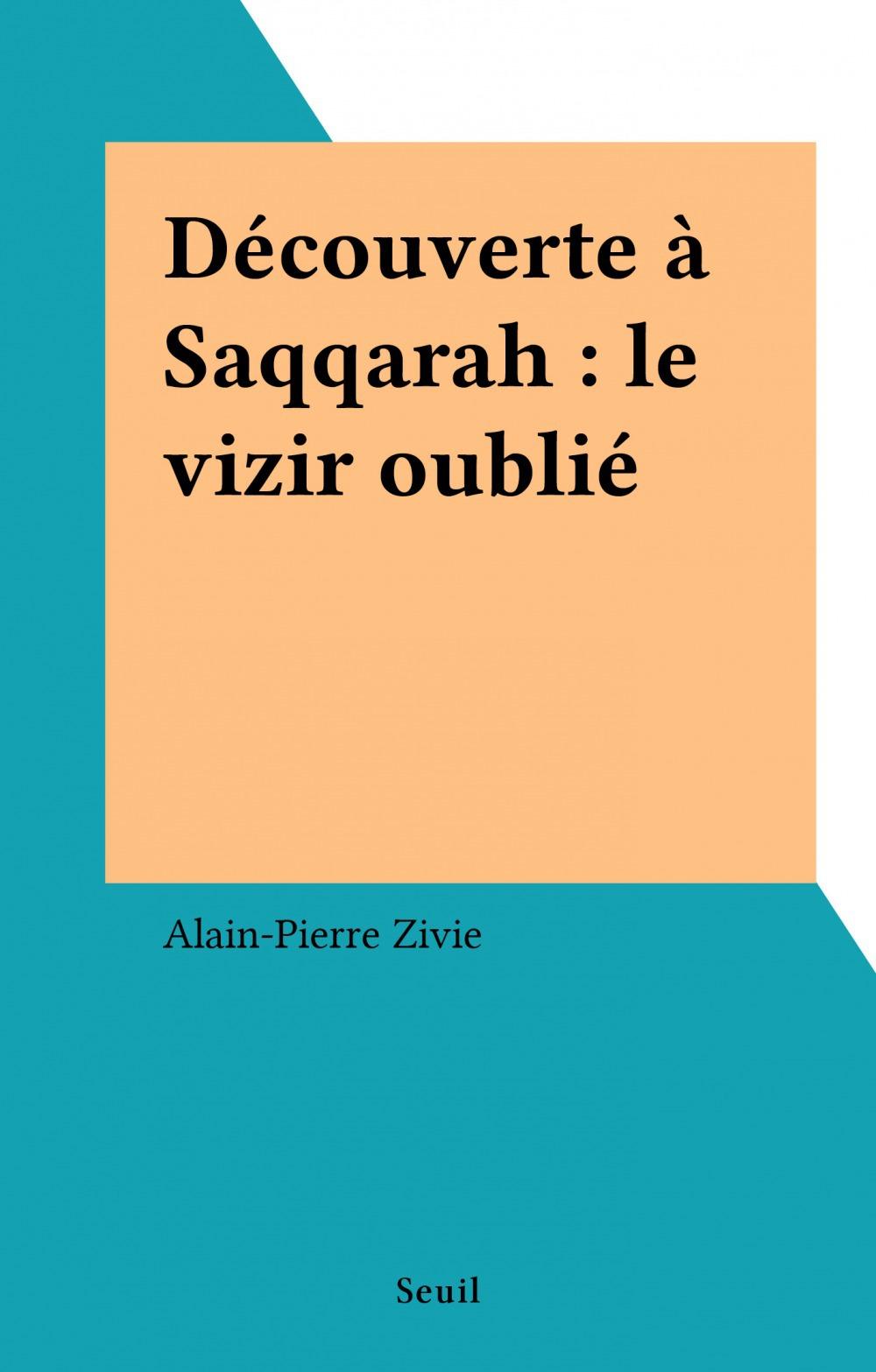 Découverte à Saqqarah : le vizir oublié