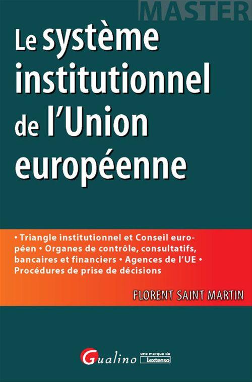Florent Saint Martin Le système institutionnel de l'Union européenne
