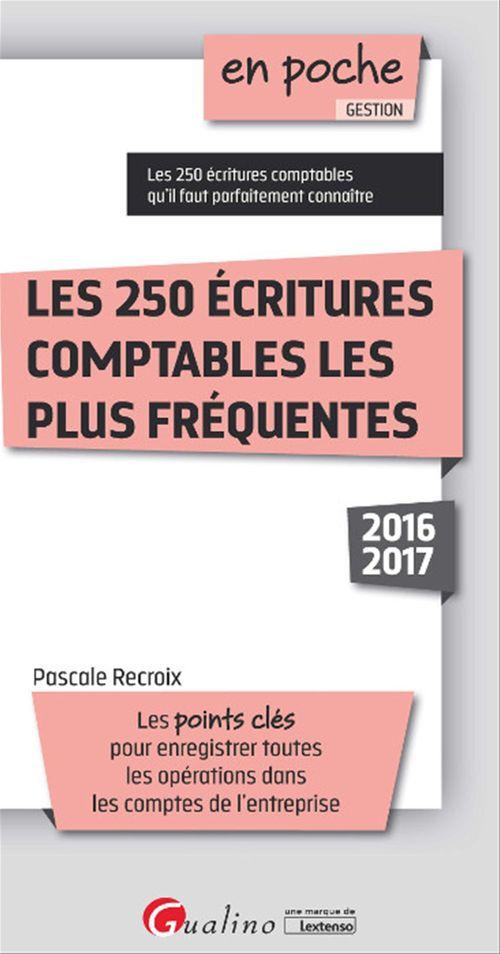 Pascale Recroix En poche - Les 250 écritures comptables les plus fréquentes 2016-2017