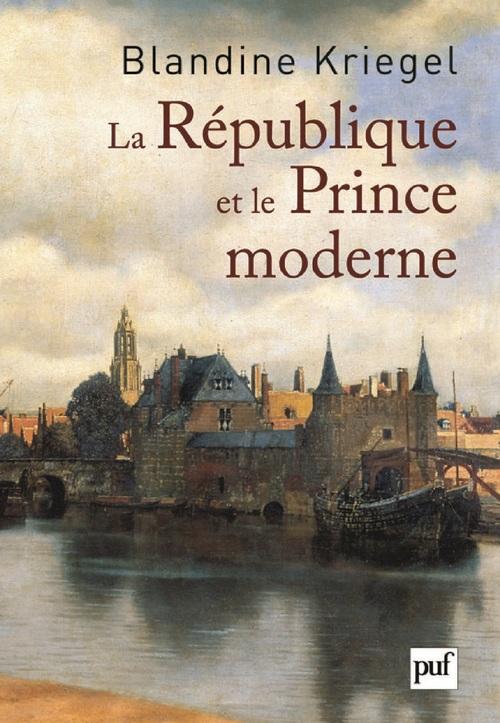 Blandine Kriegel La République et le Prince moderne