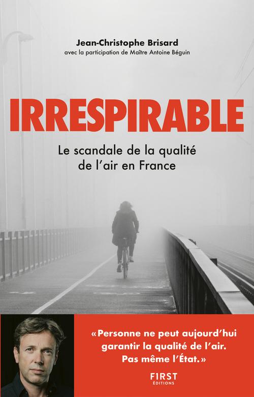 Irrespirable ; le scandale de la qualité de l'air en France