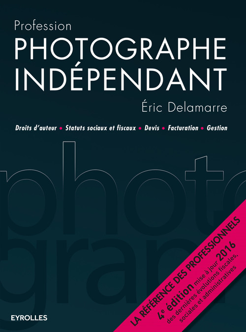 Eric Delamarre Profession photographe indépendant